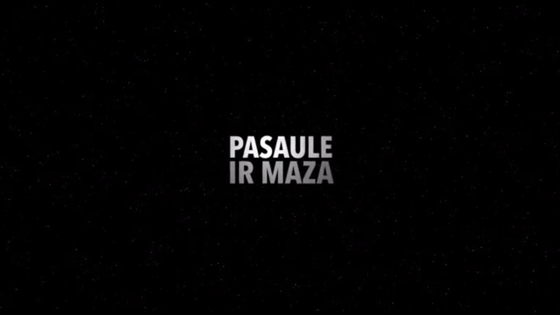 PASAULE IR MAZA